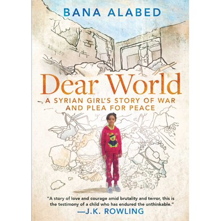 Dear World   A Syrian Girl S Story Of War And Plea For Peace