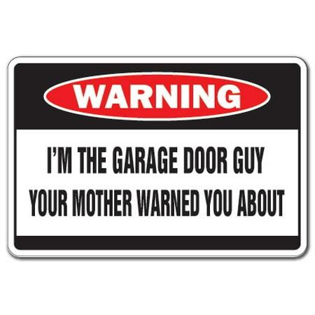 I m The Garage Door Guy Warning Decal Indoor Outdoor Funny Home D cor