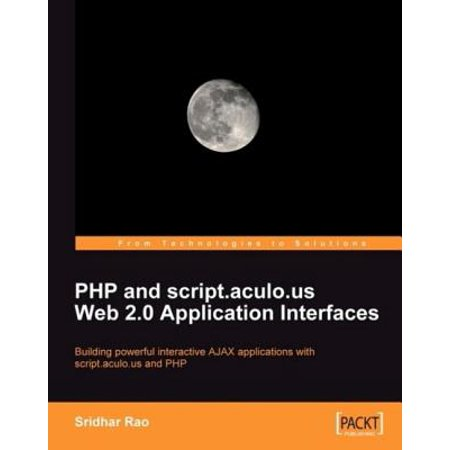 PHP and script.aculo.us Web 2.0 Application Interfaces -