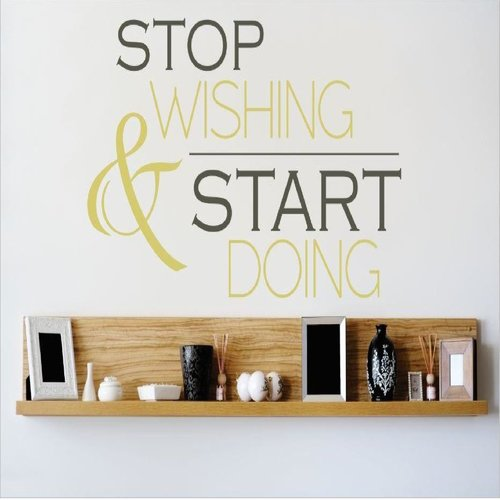 Design With Vinyl Stop Wishing and Start Doing Wall Decal