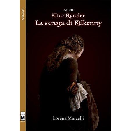 A.D. 1324 - Alice Kyteler - La strega di Kilkenny - eBook](La Strega Di Halloween)
