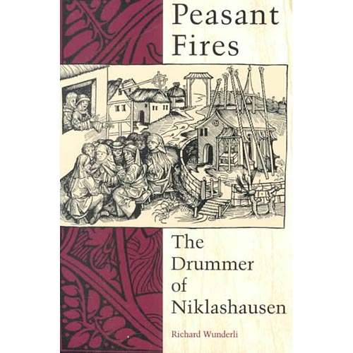 peasant fires drummer niklashausen richard wunderli Achetez et téléchargez ebook peasant fires: the drummer of niklashausen: boutique kindle - germany : amazonfr.