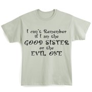 Women's I Can't Remember If I Am The Good Sister T-Shirt