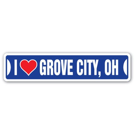I LOVE GROVE CITY, OHIO Street Sign oh city state us wall road décor (Grove City Address)