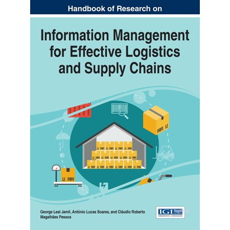 Handbook of Research on Information Management for Effective Logistics and Supply Chains -