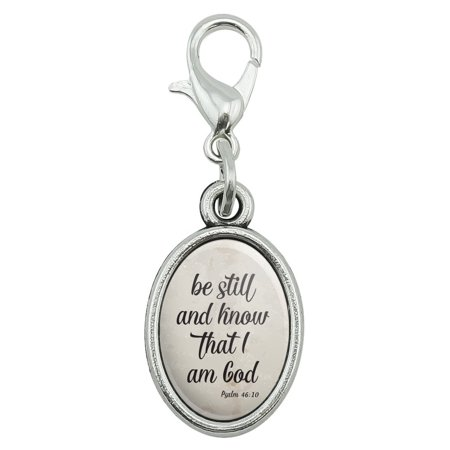 Be Still and Know that I am God Psalm Inspirational Christian Antiqued Bracelet Pendant Zipper Pull Oval Charm with Lobster Clasp (Christian Charms)
