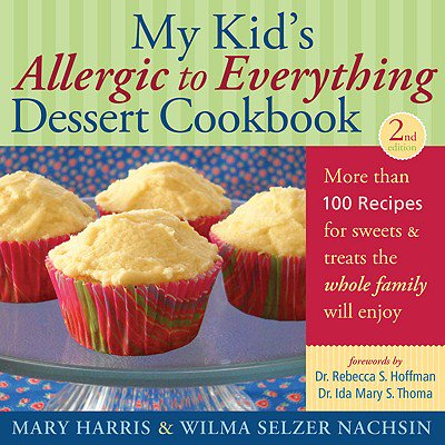 My Kid's Allergic to Everything Dessert Cookbook : More Than 100 Recipes for Sweets & Treats the Whole Family Will Enjoy](Halloween Treats Recipes Uk)