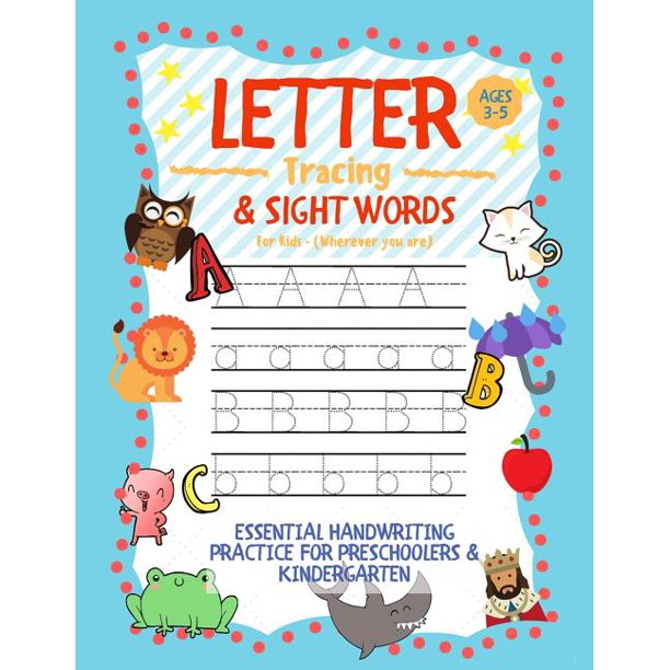Letter Tracing and Sight Words for Kids (Wherever you are): : Essential Handwriting Practice for Preschoolers Aged 3-5 & Kindergarten (Paperback)