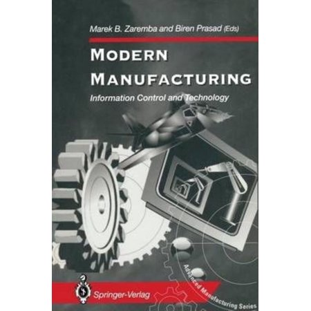 Modern Manufacturing: Information Control and Technology (Advanced (Modern Control Technology)
