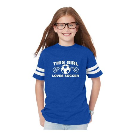 Soccer This Girl Loves Soccer Youth Unisex Football Fine Jersey Tee