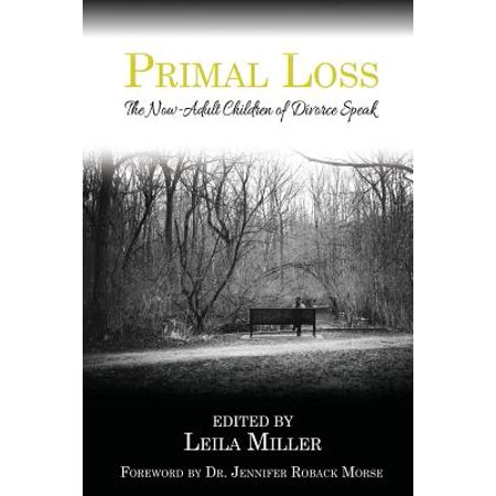 Primal Loss : The Now-Adult Children of Divorce