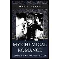 My Chemical Romance Books: My Chemical Romance Adult Coloring Book : Legendary Rock Band and Multiple Awards Winners Inspired Coloring Book for Adults (Series #0) (Paperback)