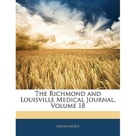 The Richmond and Louisville Medical Journal, Volume 18