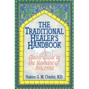 The Traditional Healer's Handbook : A Classic Guide to the Medicine of Avicenna