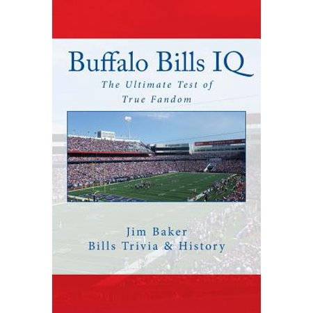 (Buffalo Bills IQ : The Ultimate Test of True Fandom)