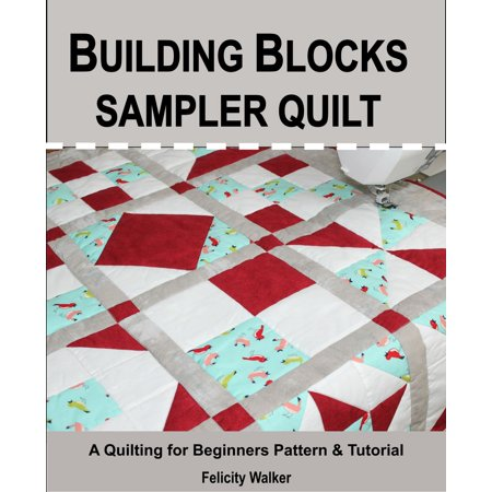 Building Blocks Sampler Quilt: a Quilting for Beginners Quilt Pattern & Tutorial - eBook](Pattern Block Printables Halloween)