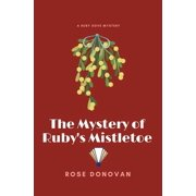 Ruby Dove Mysteries: The Mystery of Ruby's Mistletoe (Large Print) (Paperback)(Large Print)