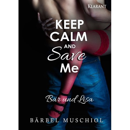 Keep Calm and Save Me. Bär und Lisa - eBook (Lisa Und Lena-shop)