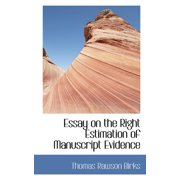 Essay on the Right Estimation of Manuscript Evidence