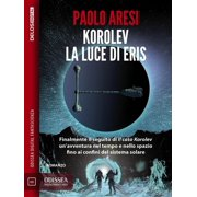 Korolev, la luce di Eris - eBook