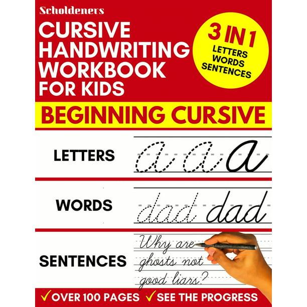 Cursive Handwriting Workbook For Kids 3 In 1 Writing Practice Book To Master Letters Words Sentences Paperback Walmart Com Walmart Com