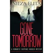 Gone Tomorrow: A Romantic Suspense Murder Mystery (Paperback)