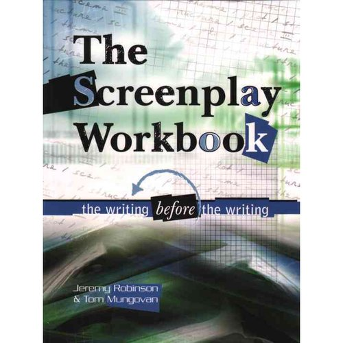 The Screenplay Workbook: The Writing Before the Writing