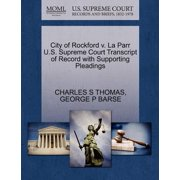 City of Rockford V. La Parr U.S. Supreme Court Transcript of Record with Supporting Pleadings
