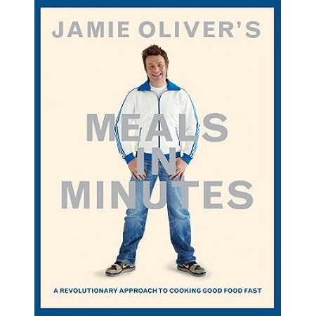 Jamie Oliver's Meals in Minutes : A Revolutionary Approach to Cooking Good Food (Jamie Oliver Meals In Minutes Piri Piri Chicken)