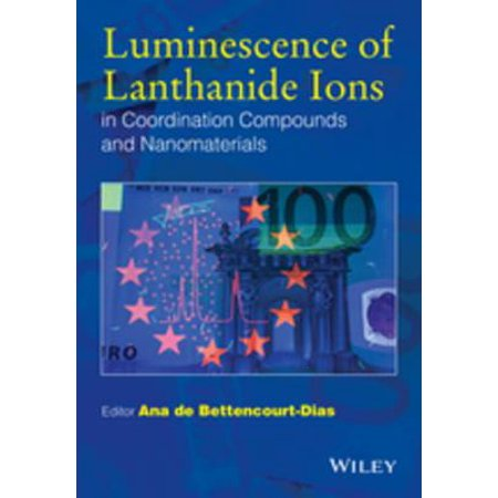 Luminescence of Lanthanide Ions in Coordination Compounds and Nanomaterials -
