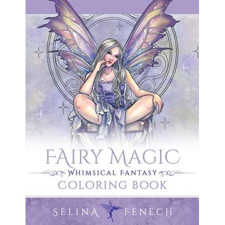 Fairy Magic - Whimsical Fantasy Coloring (Selina Fenech Fairies)