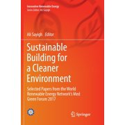 Innovative Renewable Energy: Sustainable Building for a Cleaner Environment: Selected Papers from the World Renewable Energy Network's Med Green Forum 2017 (Paperback)
