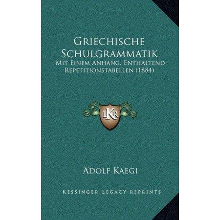 Griechische Schulgrammatik: Mit Einem Anhang, Enthaltend Repetitionstabellen (1884) - image 1 de 1