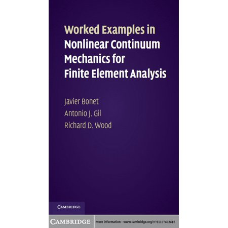 Worked Examples in Nonlinear Continuum Mechanics for Finite Element Analysis -