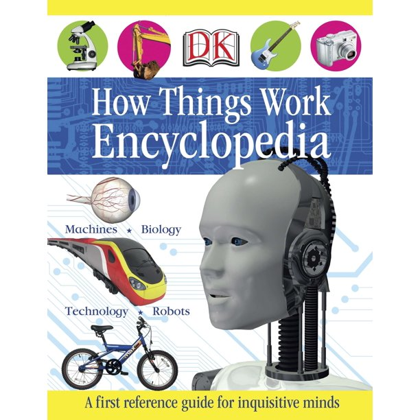 First How Things Work Encyclopedia : A First Reference Guide for Inquisitive Minds