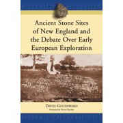 Ancient Stone Sites of New England and the Debate Over Early European Exploration - eBook