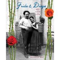 Frida & Diego : Art, Love, Life