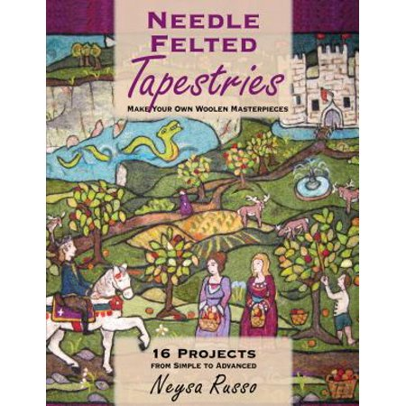 Needle Felted Tapestries : Make Your Own Woolen Masterpieces (Make Your Own Bookmarks)