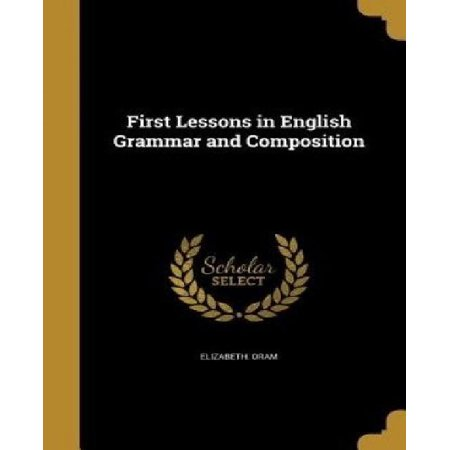 First Lessons in English Grammar and Composition - image 1 of 1