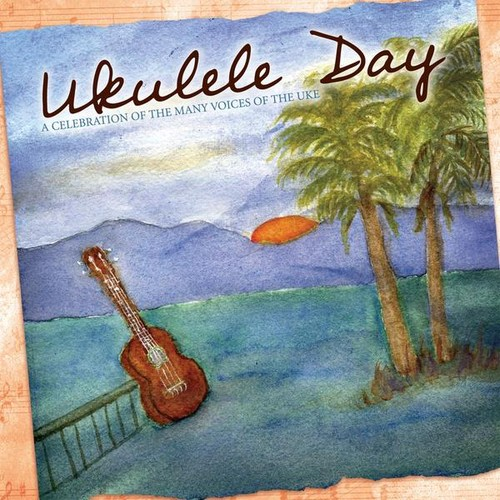 Ukulele Day Ukulele Day [CD] by