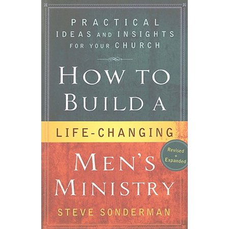 How to Build a Life-Changing Men's Ministry : Practical Ideas and Insights for Your Church](Church Mothers Day Ideas)