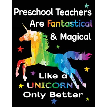 Preschool Teachers Are Fantastical & Magical Like a Unicorn Only Better: Teacher Appreciation Composition Notebook (Paperback) - Halloween Ideas For Preschool Teachers