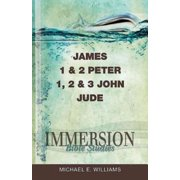 Immersion Bible Studies: Immersion Bible Studies: James, 1 & 2 Peter, 1, 2 & 3 John, Jude (Paperback)