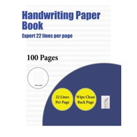 Handwriting Paper Book: Handwriting Paper Book (Expert 22 Lines Per Page): A Handwriting and Cursive Writing Book with 100 Pages of Extra Large 8.5 by 11.0 Inch Writing Practise Pages. This Book Has G
