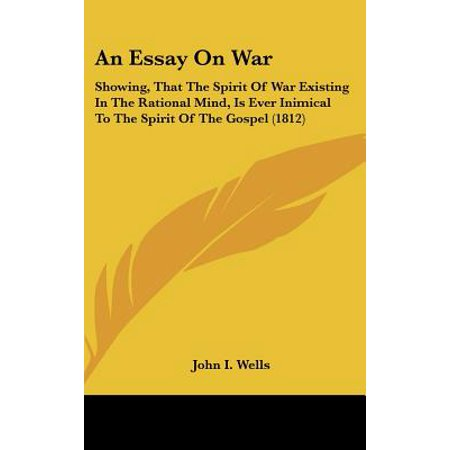 Thesis Statement In An Essay An Essay On War Showing That The Spirit Of War Existing In The Rational How To Write A Synthesis Essay also Essays On Science And Technology An Essay On War Showing That The Spirit Of War Existing In The  Mahatma Gandhi Essay In English