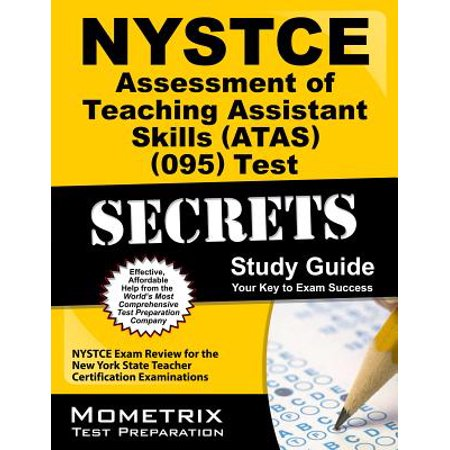 Study Skills Guide - NYSTCE Assessment of Teaching Assistant Skills (Atas) (095) Test Secrets Study Guide : NYSTCE Exam Review for the New York State Teacher Certification Examinations