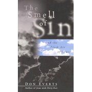 The Smell of Sin : and the Fresh Air of Grace