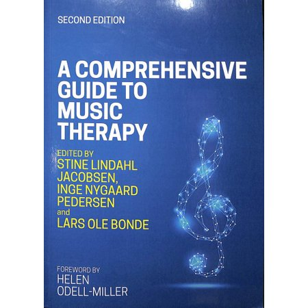 A Comprehensive Guide to Music Therapy, 2nd Edition : Theory, Clinical Practice, Research and (The Practice Of Social Research 12th Edition)