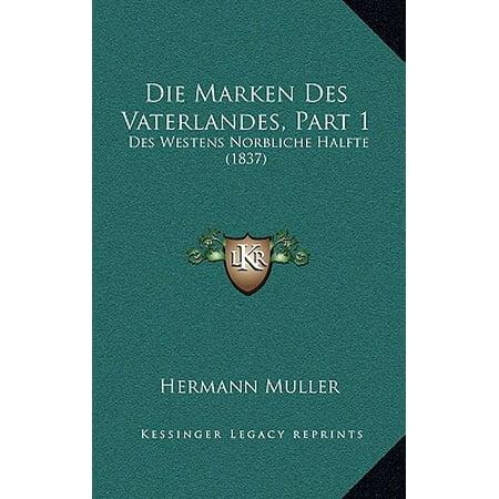 Die Marken Des Vaterlandes, Part 1 : Des Westens Norbliche Halfte (1837) (Die Hälfte Sonnenbrille)