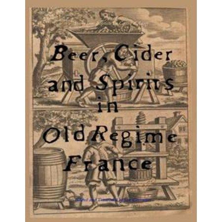 Beer, Cider and Spirits in Old Regime France - eBook